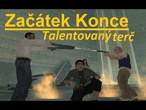 Začátek Konce Díl 3 Talentovaný terč GTA Movie (HOLMESOV TV)